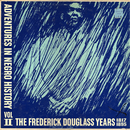 Adventures in Negro History - The Frederick Douglass Years 1817/1895
