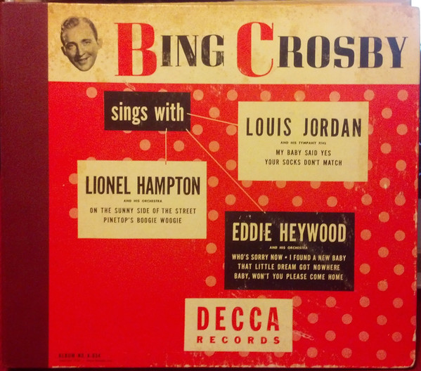 Bing Crosby Sings With Lionel Hampton Eddie Heywood & Louis Jordan Record
