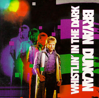 Bryan Duncan - Whistlin' In The Dark LP