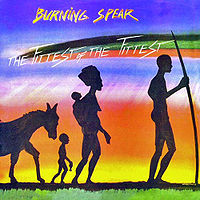 Burning  Spear The Fittest Of The Fittest LP