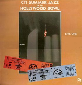 CTI Summer Jazz At The Hollywood Bowl Live One