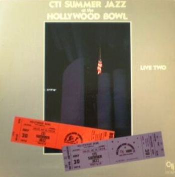 CTI ALL-STARS BOB JAMES; RON CARTER; FREDDIE HUBBA - CTI Summer Jazz At The Hollywood Bowl Live Two - 33T
