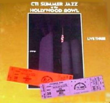 CTI ALL-STARS BOB JAMES; RON CARTER; FREDDIE HUBBA - CTI Summer Jazz At The Hollywood Bowl Live Three [Vinyl] - 33T