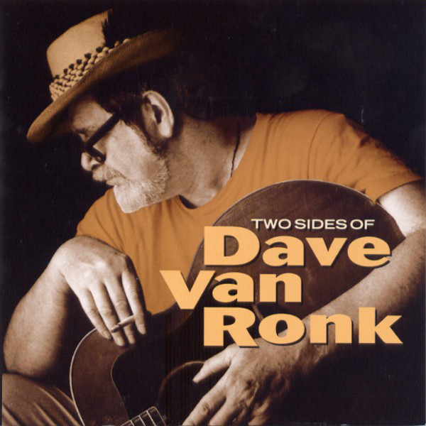 Two Sides Of Dave Van Ronk