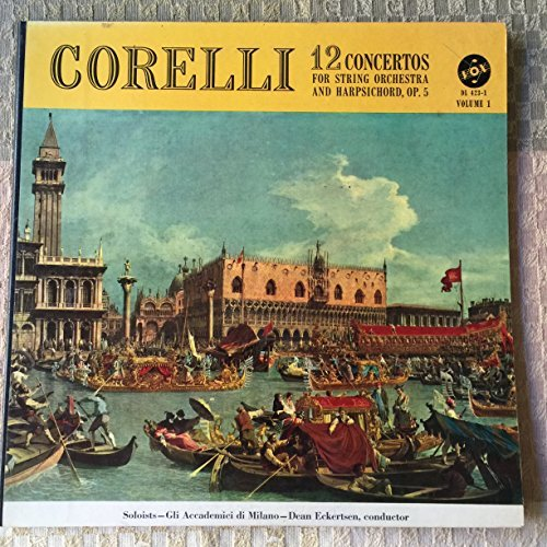 Corelli: 12 Concertos for String Orchestra and Harpsichord Op 5 Volume 1