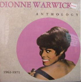 Dionne Warwick Anthology             1962-1971