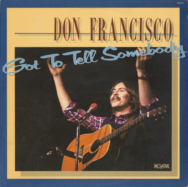 Don Francisco - Got To Tell Somebody CD