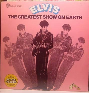 Elvis Presley - The Greatest Show On Earth