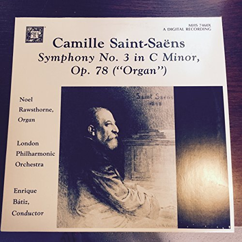 Camille Saint-Saens Symphony No. 3 in C Minor Op. 78