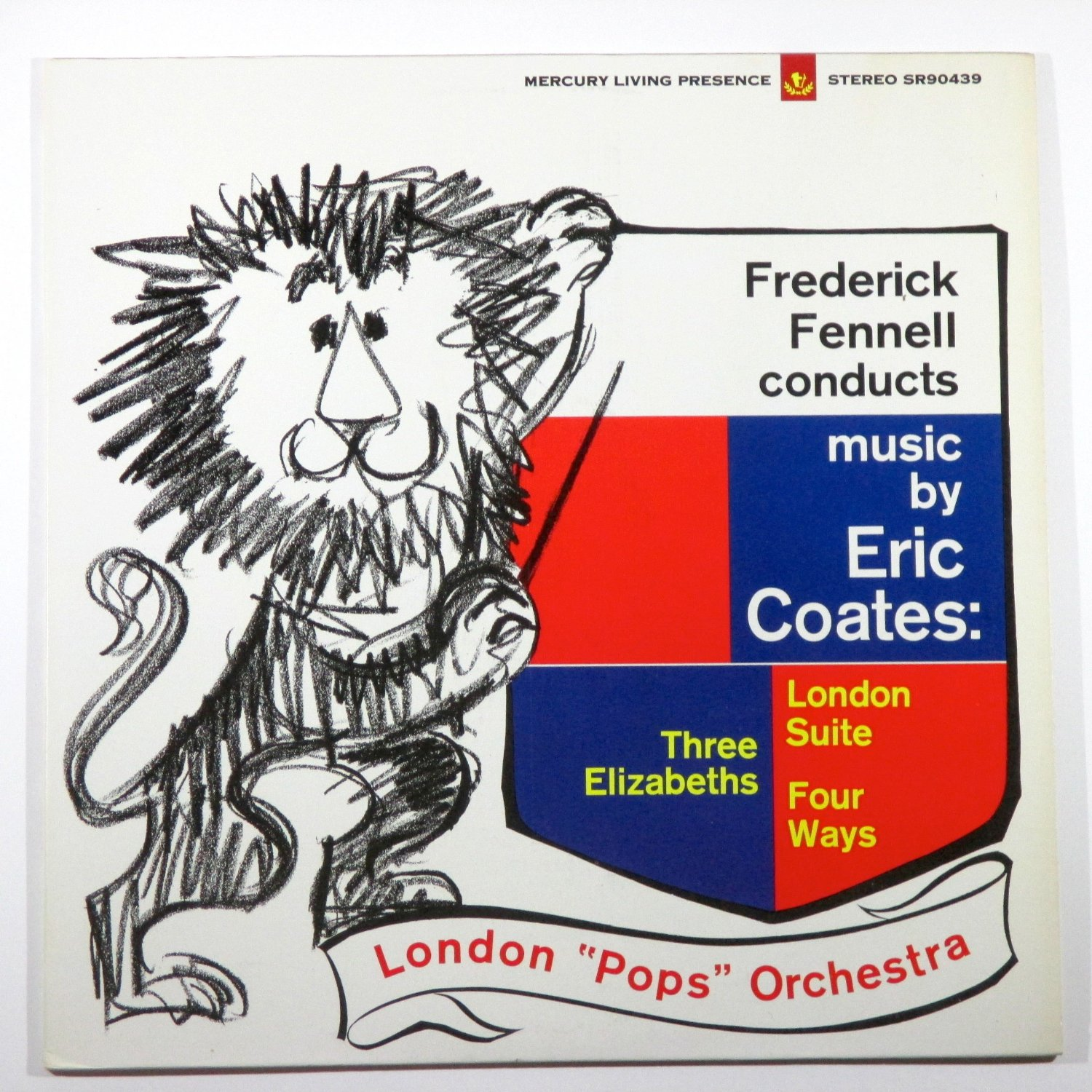 Frederick Fennell Conducts Music By Eric Coates: Three Elizabeths/London Suite/Four Ways