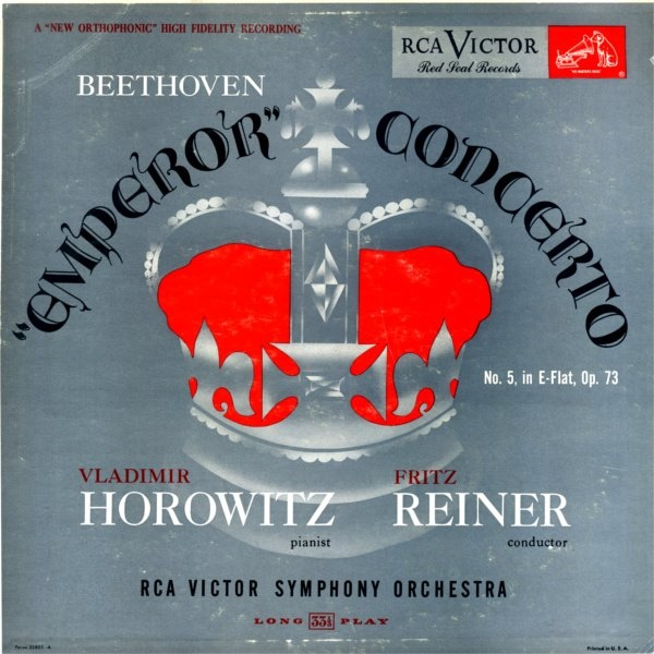 FRITZ REINER WITH THE RCA VICTOR SYMPHONY ORCHESTR - Beethoven Emperor Concerto No. 5 in E-flat Op 73 - 33T