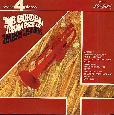Harry James & His Orchestra - The Golden Trumpet Of Harry James