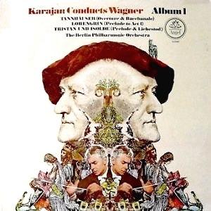 Herbert Von Karajan & The Berlin Philharmonic  - Karajan Conducts Wagner Album 1