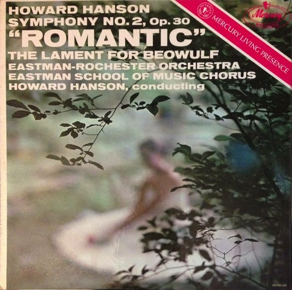 Howard Hanson: Symphony No. 2 Op. 30 ''Romantic'' / The Lament For Beowulf