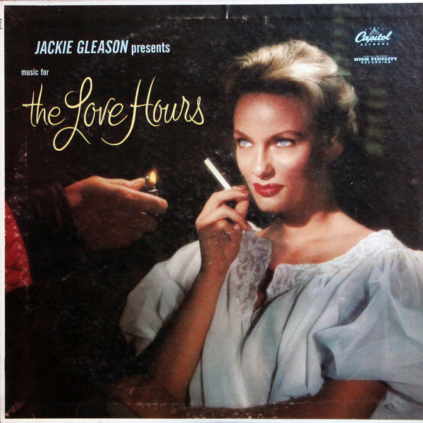 Jackie Gleason Presents Music For The Love Hours