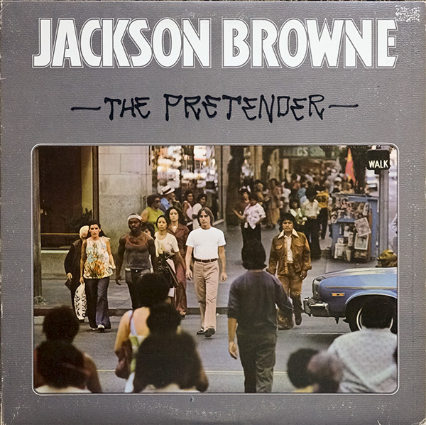 Jackson Browne - The Pretender Single