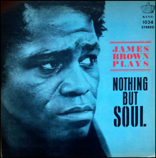 James Brown Plays Nothing But Soul