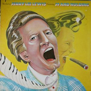 Jerry Lee Lewis - The Best Of Jerry Lee Lewis Featuring 39 And Holding
