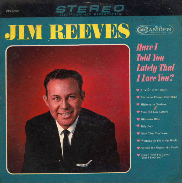 Jim Reeves - Have I Told You Lately That I Love You? LP