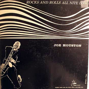 Joe Houston Rocks And Rolls All Nite Long