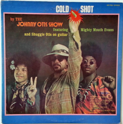 Johnny Otis Show Mighty Mouth Evans Shuggie Otis - Cold Shot!