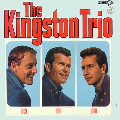 The Kingston Trio (Nick--Bob--John)