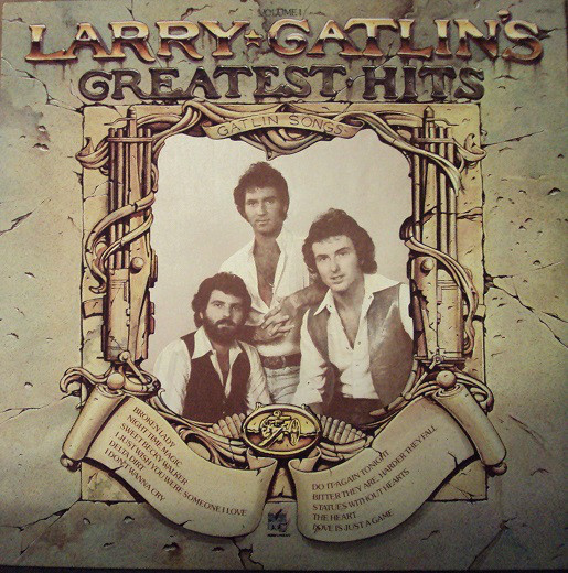 Larry Gatlin's Greatest Hits Volume 1