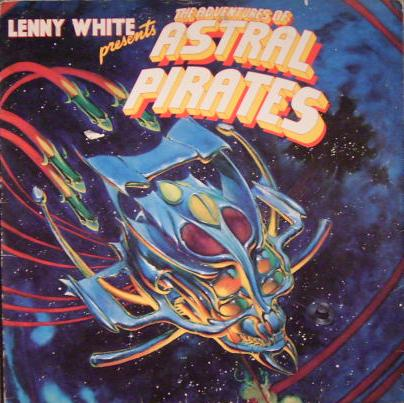 Lenny White - Lenny White Presents The Adventures Of The Astral Pirates [vinyl] Lenny White