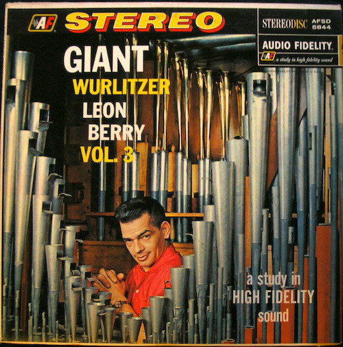 Giant Wurlitzer Pipe Organ Vol. 3 - Leon Berry