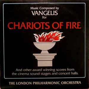 Chariots Of Fire And Other Award Winning Scores From The Cinema Sound Stages And Concert Halls