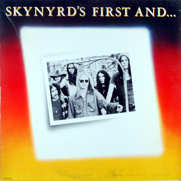 Skynyrd& 39 s First And Last Record