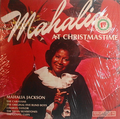 Mahalia Jackson And Friends At Christmastime