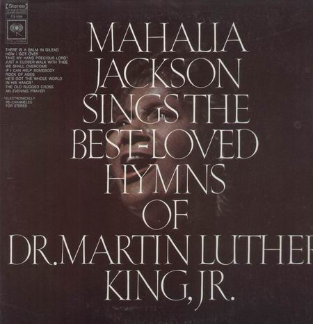 Mahalia Jackson Sings The Best Loved Hymns Of Martin Luther King Jr.