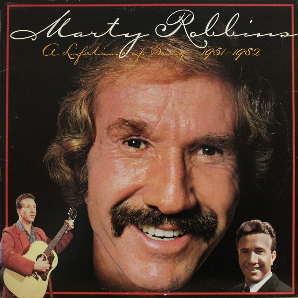 Marty Robbins - A Lifetime Of Song 1951-1982