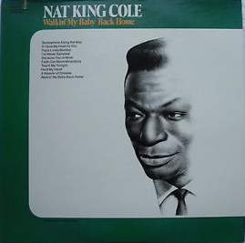 Nat King Cole - Walkin' My Baby Back Home - A Blossom Fell