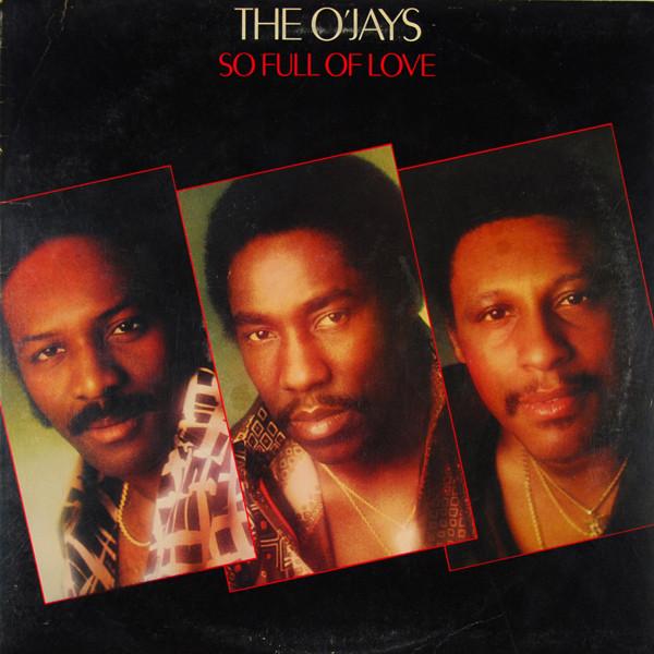 So Full of Love Original recording Vinyl The O& 39 Jays