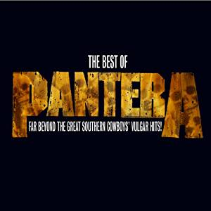 The Best Of Pantera Far Beyond The Great Southern Cowboys' Vulgar Hits!