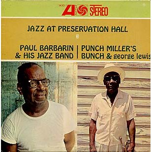 Paul Barbarin His Jazz Band Punch Millers Bunch George Lewis Jazz At Preservation Hall Vol 3