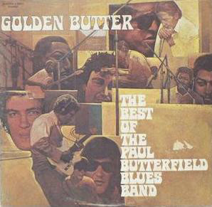 Golden Butter/The Best of Paul Butterfield's Blues Band