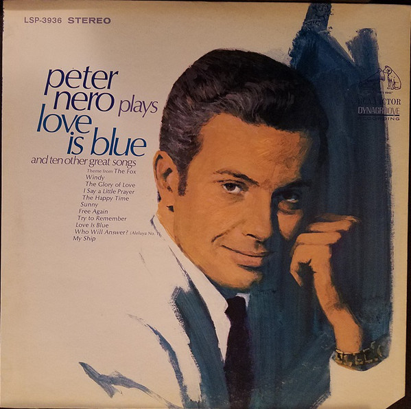 Peter Nero Plays ''Love Is Blue'' And Ten Other Great Songs