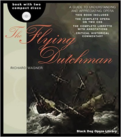 The Flying Dutchman The Black Dog Opera Library Richard Wagner Audio CD And Book
