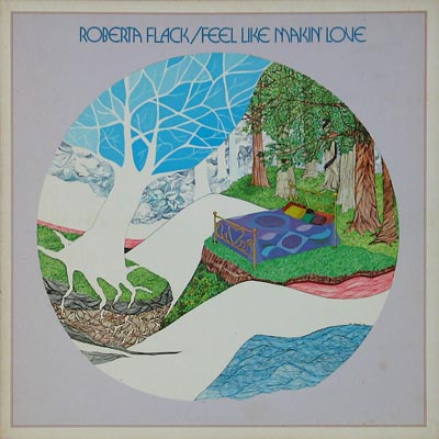 Feel Like Makin' Love - Roberta Flack