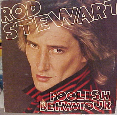 Rod Stewart - Foolish Behavior Record