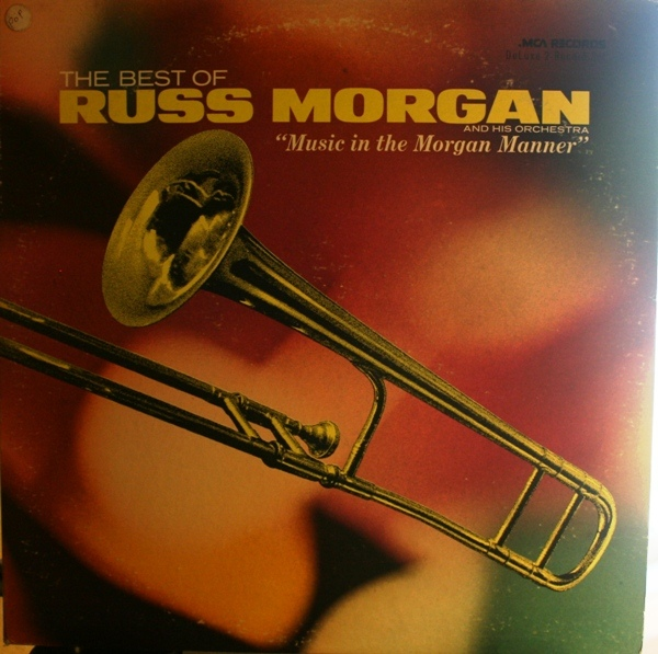 The Best Of Russ Morgan & 39 & 39 Music in the Morgan Manner