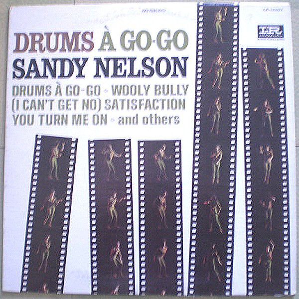 Sandy Nelson - Drums A Go-go [record] Sandy Nelson