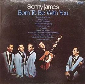 Sonny James	Born To Be With You Sonny James	Born To Be With You Born To Be With You