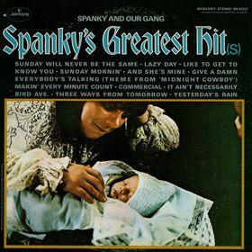Spanky& 39 s Greatest Hit s