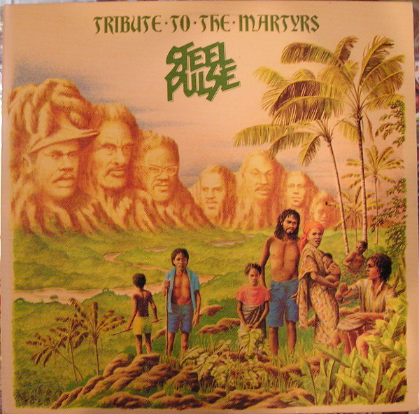 Steel Pulse Tribute To The Martyrs Records Vinyl And Cds
