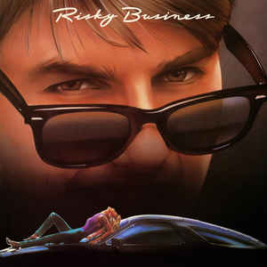 Risky Business (Original Motion Picture Soundtrack)