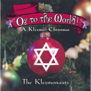 Oy To The World: A Klezmer Christmas
